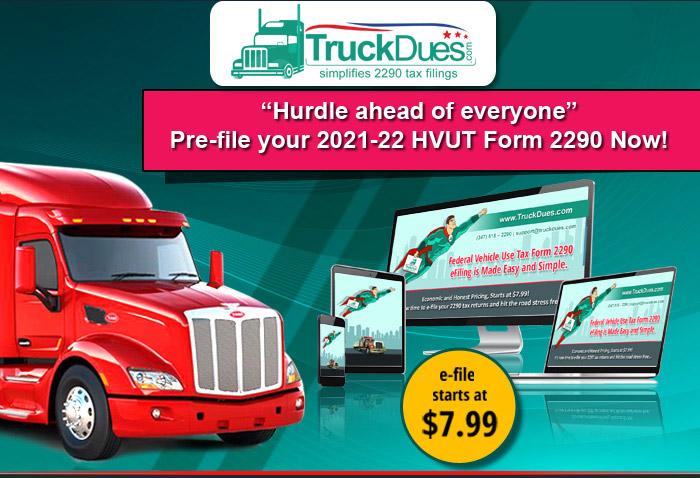 Pre-file your 2021-22 HVUT Form 2290 Now!